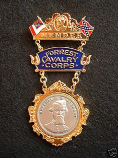 """Nathan Bedford Forrest Cavalry Corps ~ Confederate States of America Medal    """"I rode with Forrest!""""  These four words alone were sufficient to define a Civil War Veteran's service for those who fought on either side of the late War of Rebellion."""