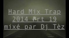 Hard Mix Trap 2014 Prt 19 mixé par Dj Tèz