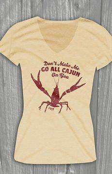 Don't Make Me Go All Cajun On You, available in both crew neck and lady's cut v-neck (V-neck printed on extra soft, tri-blend fabric). Crawfish Party, Crawfish Season, Cajun Crawfish, Seafood Party, Monogram Decal, Monogram Design, Cajun Decor, Personalized T Shirts, Casual Elegance