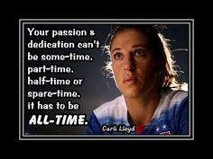"""Soccer Poster Carli Lloyd Photo Quote Wall Art Print  5x7""""- 11x14"""" Can't Be Part-time Half-time Spare-time - It Must Be All-time-Free Ship by ArleyArt on Etsy"""