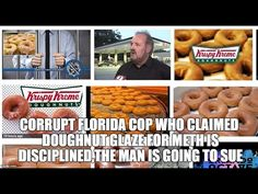 CORRUPT FLORIDA cop who CLAIMED doughnut glaze for METH is disciplined,T...
