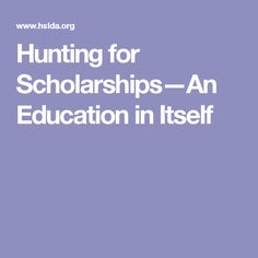 Hunting for Scholarships—An Education in Itself
