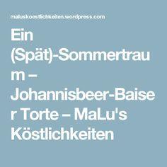 Ein (Spät)-Sommertraum – Johannisbeer-Baiser Torte – MaLu's Köstlichkeiten