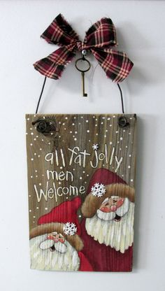 All Fat Jolly Men Welcome Sign, Hand Painted on Reclaimed Barn Wood, Rustic Barn Wood, Christmas Decoration, Welcome Sign, Santa Sign by barbsheartstrokes on Etsy