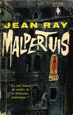 "No one reads the pseudonymous Jean Ray, author of the gothic classic Malpertuis, a modernist haunted house novel that contributed to his being called the ""Belgian Poe.""   For a lucid essay on this bewildering book, see Michael Cisco's piece at The Modern Word  Check out some scenes from the 1971 film adaptation starring Orson Welles   [Image via]"