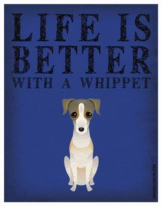 Life is Better with a Whippet Art Print 11x14  by DogsIncorporated, $29.00