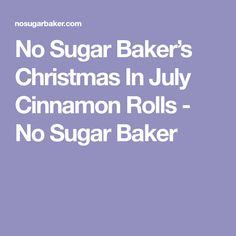 No Sugar Baker's Christmas In July Cinnamon Rolls - No Sugar Baker 8 Oz Cream Cheese, Cream Cheese Frosting, Keto Cinnamon Rolls, Unsweetened Almond Milk, Cake Flavors, Christmas In July, Melted Butter, Baking Pans