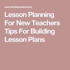 Lesson Planning For New Teachers   Tips For Building Lesson Plans