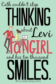 Fangirl by Rainbow Rowell. SERIOUSLY. WHERE IS MY LEVI