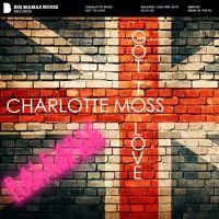 Charlotte Moss - Got To Love (Balearic Lush Mix 2015) by Big Mamas House Records on SoundCloud