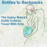 The Gypsy Mama's Guide to REAL Travel With Kids