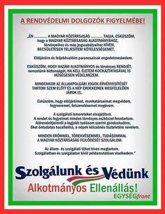 Tisztelt Főkapitány Úr, Egykori Kollégák, Tanítványok, Rendőrök! Az állampolgárok mellett a rendőröknek is fontos, hogy ismerjék a magyar alkotmányos rendet, megértsék a politikusok alkotmánysértés…