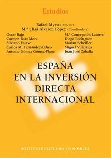 España en la inversión directa internacional / Rafael Myro (director) ; Mª Elisa Alvarez López (coordinadora) (2014)