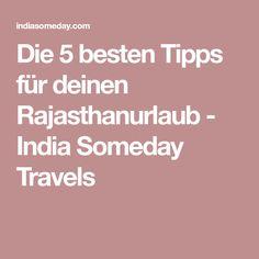 Die 5 besten Tipps für deinen Rajasthanurlaub - India Someday Travels