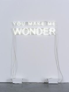 sign of the times | http://studio903.tumblr.com/post/100245146453/artruby-jeppe-hein-you-make-me-wonder
