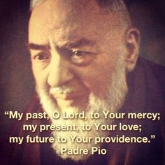 Padre Pio Quotes Stpadre Pio 05251887  09231968 A Saint In Our Lifetime  St .
