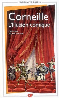 Pierre Corneille: L'Illusion comique (1636)