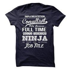 Implementation Consultant - Ninja Tshirt T-Shirt Hoodie Sweatshirts oui