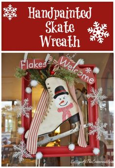 Paint a snowman on an old skate to create an unusual wreath this holiday season