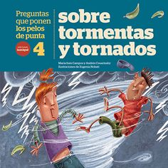Preguntas que ponen los pelos de punta 4: sobre tormentas y tornados Tornados, Comic Books, Baseball Cards, Comics, Cover, Texts, World, Children's Books, Thunderstorms
