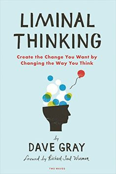 Why do some people succeed at change while others fail? It's the way they think! Liminal thinking is a way to create change by understanding, shaping, and reframing beliefs. What beliefs are stopping you right now?You have a choice. You can create. Visual Thinking, Thinking Of You, Design Thinking, Critical Thinking, Got Books, Books To Read, Wave Book, Book Of Changes, Behavior Change