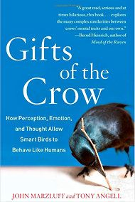 """'Gifts of the Crow' by John N. Marzluff and Tony Angell. """"The authors' real focus is on the way that crows can give us 'the ephemeral and profound connection to nature that many people crave.' """" I've always liked crows. I'll have to check out this book!"""
