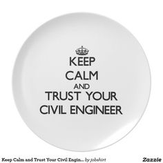 Keep Calm and Trust Your Civil Engineer Plates