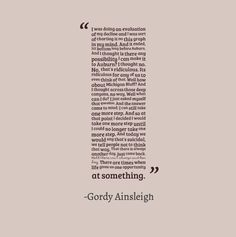 Gordy Ainsleigh- On how there isn't always another day. [running]