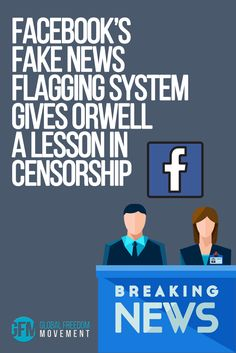 """Facebook Fake News Flagging System Gives Orwell a Lesson in Censorship   Here's what will happen: flagged stories – any viewpoint a Facebooker happens to dislike – will be reviewed by Facebook """"researchers"""" and sent on to third-party """"fact-checking"""" organizations for further """"verification"""" — or simply marked as fake. The post, after being """"assessed"""" by the third-party """"checkers"""" will show up as """"disputed"""" should they deign to make it so."""