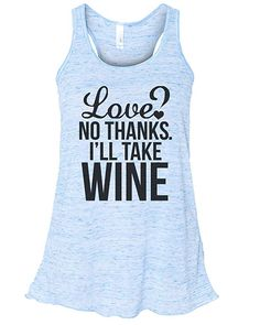 b60187140 Amazon.com: Women's Funny Drinking Love? No Thanks. I'll Take Wine Soft  Bella Tank Top: Clothing