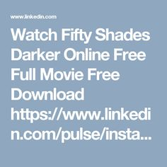 Watch Fifty Shades Darker Online Free Full Movie Free Download  https://www.linkedin.com/pulse/instant-fifty-shades-darker-full-hd-online-movie-free-essie-twila