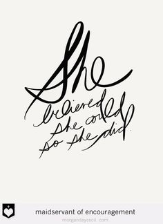 She believed she could quote inspirational by MaidservantOf