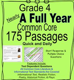 Nearly A Full Year of Daily Common Core of Grade 4 Reading Practice--EVERY Literature and Informational Text Standard is included. Multiple choice and written response formats are both included. Inferences, main idea, point of view, and additional comprehension skills and strategies are reviewed in manageable, daily doses. This is an excellent way to help students apply reading strategies consistently and build reading, social studies, and science knowledge. $