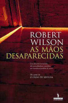 As Mãos Desaparecidas  de Robert Wilson