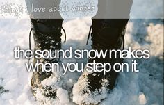 the sound snow makes when you step on it