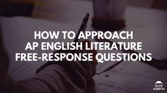 How to Approach AP English Literature Free-Response Questions https://www.albert.io/blog/how-to-approach-ap-english-literature-free-response-questions/