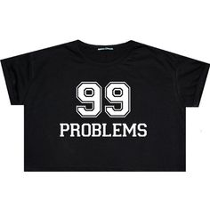 99 Problems Crop Top T Shirt Tee Womens Girl Funny Fun Tumblr Hipster... ($12) ❤ liked on Polyvore featuring tops, t-shirts, crop top, black, sweater vests, sweaters, women's clothing, gothic t shirts, sweater vest and loose t shirt