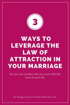 How to use the law of attraction in marriage. Relationship Advice. After the Wedding.