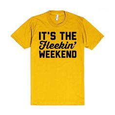 It's The Fleekin Weekend