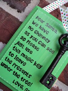 "Love this idea--leave a ""magic key"" for Santa if you don't have a chimney."