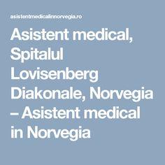 Asistent medical, Spitalul Lovisenberg Diakonale, Norvegia – Asistent medical in Norvegia