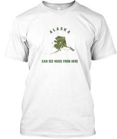 Alaska Can See Nugs From Here #420 #Alaska #AK #ASU #AKSU #AlaskaState #AKStateUniversity #SarahPalin #CollegeHumor #AlaskaStateUniversity #AlaskaShirts #CanSeeRussiaFromHere #AlaskaTech #AKshirts #AKHumor #AKMemes #AKSouvenirs #AKmaps #AlaskaHumor #AlaskaSouvenirs #Anchorage #StonerHumor #Hemp #Nugs #Weed #Cannabis #Pothumor #WeedHumor #420Humor #StateMotto #Tee #Nugs #Slogans #MemeShirt #Memeshirts long sleeve #Tshirts #hoodies #mugs and #stickers By #TeeNugs #USA