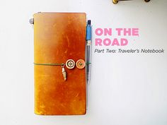 On the Road // How I Scrapbook Away from Home // Part Two: Traveler's Notebook