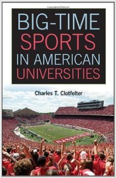 Big-time sports in American universities / Charles T. Clotfelter