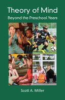 Theory of mind : beyond the preschool years / Scott A. Miller