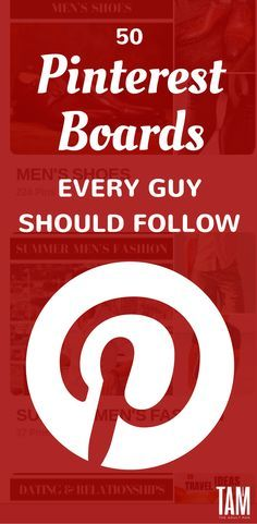 50 Pinterest Boards Every Guy Should Follow. Discover the best Pinterest boards for men in our ultimate guide to Pinterest for men.