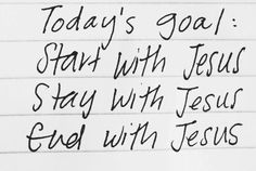 "Start, Stay, and End with Jesus ""That is SO goals"" ,""Omg GOALS!"", ""They are total relationship goals."" How many times a day to we hear people say these phrases? To me, these words seem trivial. Is your goal to really have a relationship like that person? They may wish they had a relationship like yours. Instead of setting minut...  Read More at http://www.chelseacrockett.com/wp/theword/start-stay-and-end-with-jesus/.  Tags: #TheWORD, #Advice, #Bible, #Biblica"