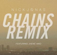 "New Music: Nick Jonas ft. Jhene Aiko ""Chains"" (Remix)"