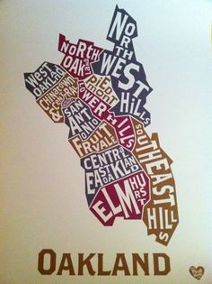 Greetings - Oakland, CA, United States. Oakland Neighborhoods poster that they sell...so hot!!