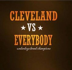 Cleveland vs Everybody Cleveland Browns Football, Cleveland Rocks, Cleveland Ohio, Cle Browns, Cleveland Against The World, Baker Mayfield, Browns Fans, Football Conference, Basketball Quotes